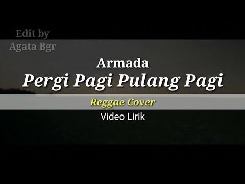 Pergi Pagi Pulang Pagi - Armada (Reggae Cover)
