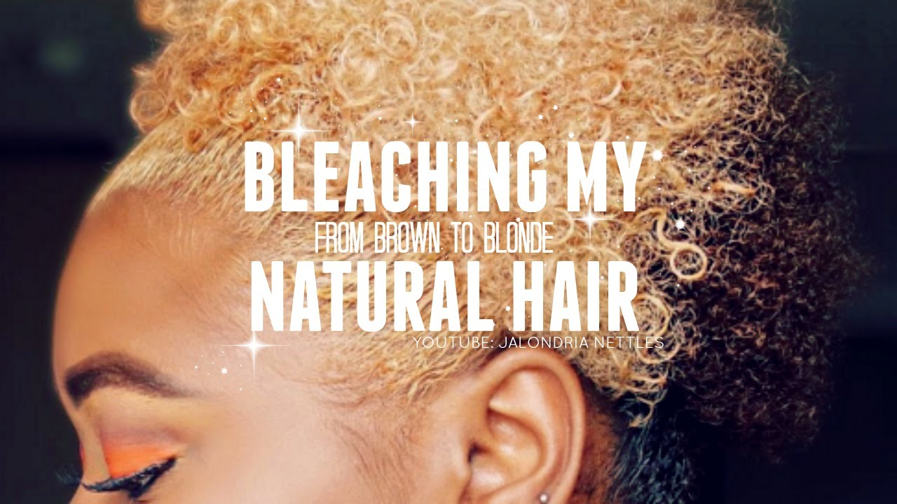 HOW TO SAFELY BLEACH NATURAL HAIR | FROM BROWN TO BLONDE ...