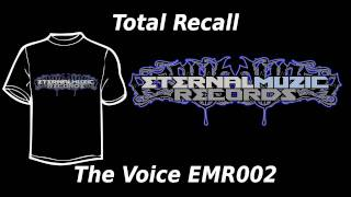 EMR 002 TOTAL RECALL - THE VOICE