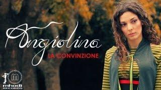 Angiolina - La Convinzione