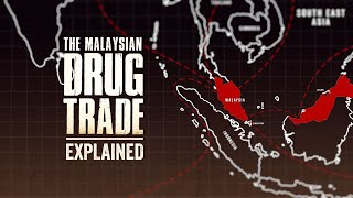 [3.41 MB] The Malaysian Drug Trade, Explained.