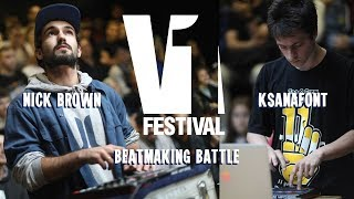 V1 FESTIVAL 2019  BEATMAKER BATTLE / NICK BROWN VS. KSANAFONT