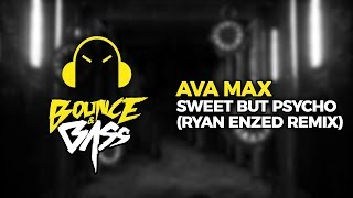 Ava Max - Sweet But Psycho (Ryan Enzed Remix)