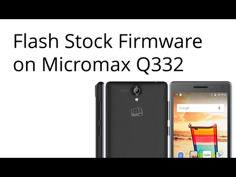 How to flash Stock Firmware on Micromax Q332