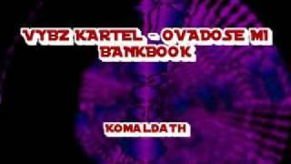 VYBZ KARTEL - OVADOSE MI BANKBOOK