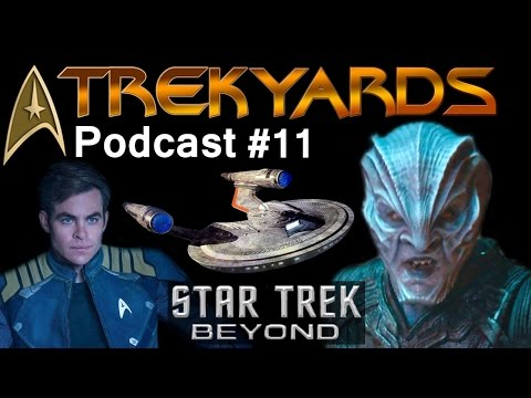 Star Trek Beyond Review Discussion - Trekyards Podcast #11