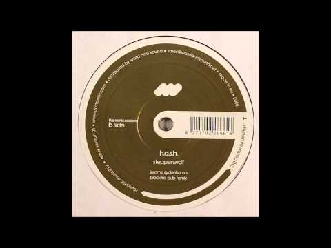 H.O.S.H. - Steppenwolf (Jerome Sydenham´s Blacktro Dub Remix)
