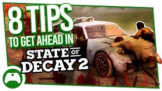 8 Killer Tips and Tricks To Get Ahead In State Of Decay