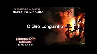 Baixar São Longuinho - Guia ( DVD Lounge do Dyogo e Deluca)