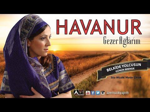 Havanur - Belki De Yolcusun, Günün Birinde