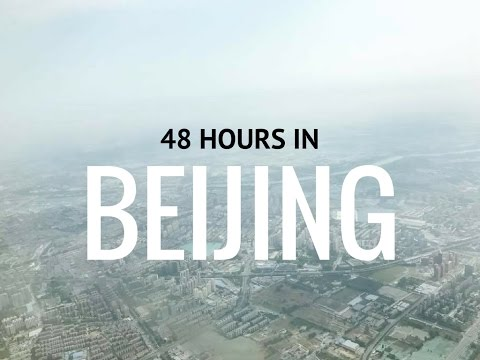 48 HOURS IN BEIJING