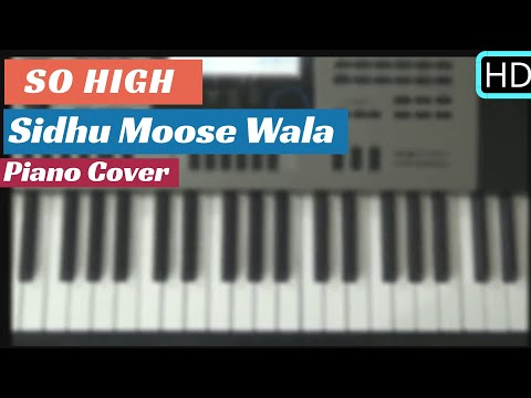 So High    Sidhu Moose Wala    Piano Cover    Punjabi Song