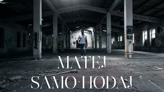 MATEJ - SAMO HODAJ (OFFICIAL VIDEO)