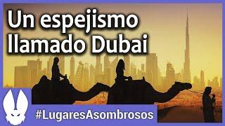 Lugares asombrosos: Dubai