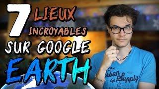 CHRIS : 7 Lieux Surprenants Sur Google Earth