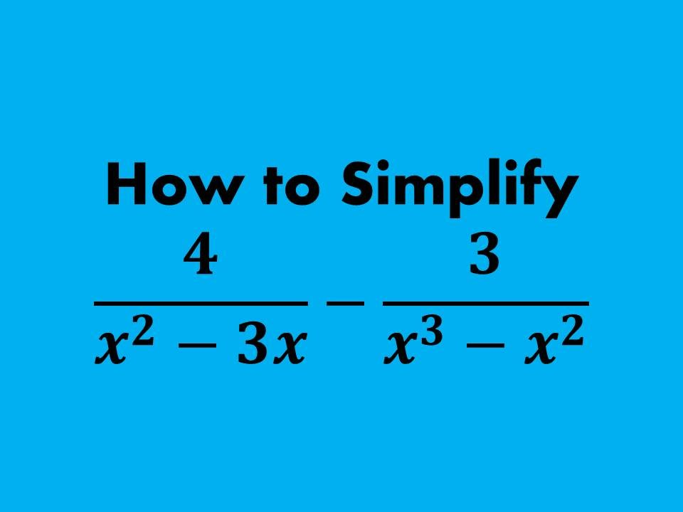 How To Simplify Fractions Rational Expressions With