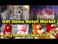 Gift Items Retail & Wholesale Market | Explore Fancy Items, Teddy Bears, Paintings, Fiber Statue...