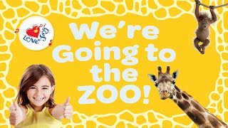 We're Going to the Zoo | The Zoo Song | Children Love to Sing Kids Animal Songs