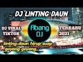 DJ LINTING DAUN REMIX 2021 FULL BASS