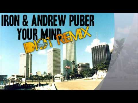 Iron & Andrew Puber - Your Mind (iDiot Remix)