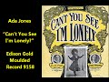 "watch he video of Ada Jones ""Can't You See I'm Lonely?"" The Wizard of Oz song (1905)"