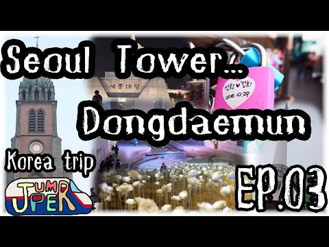 "JUMPER in Korea EP.03 ""Seoul tower + Dongdaemun"""