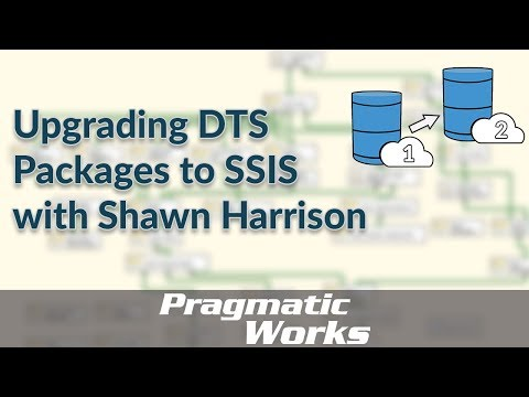 Upgrading DTS Packages to SSIS with Shawn Harrison