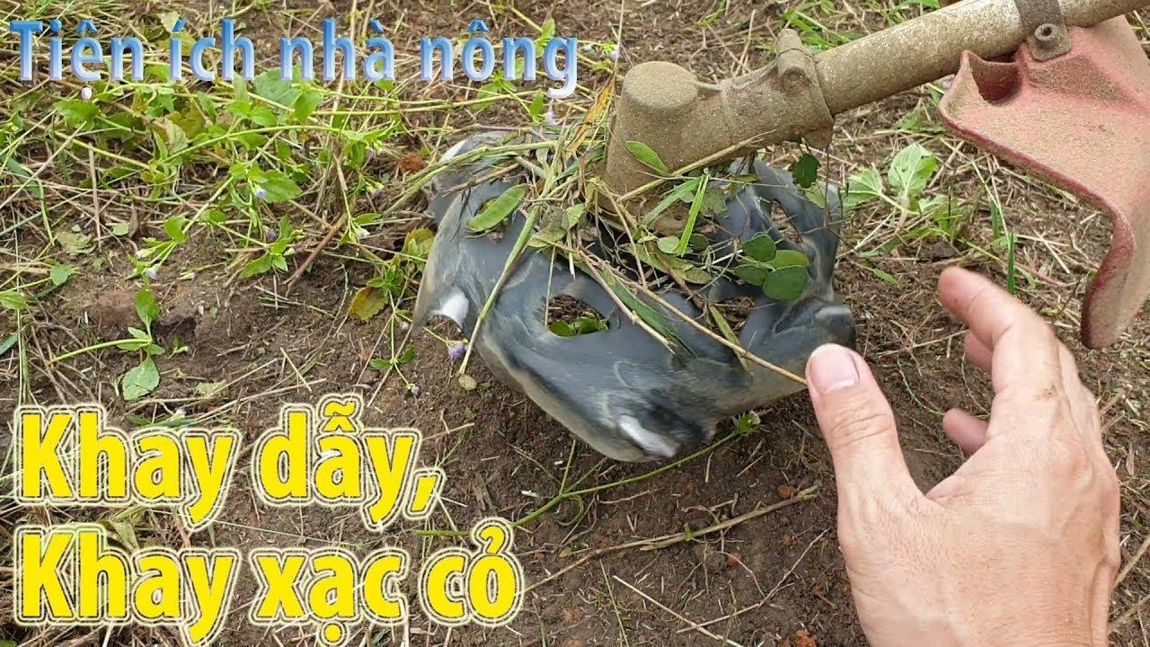 Giới thiệu Khay dẫy cỏ, khay xạc cỏ vườn - Tiện ích nhà nông - Hiệu quả, năng suất, giá rẻ,