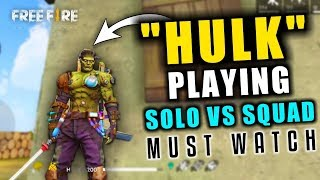 HULK Play Free Fire Solo vs Squad Match - Garena Free Fire