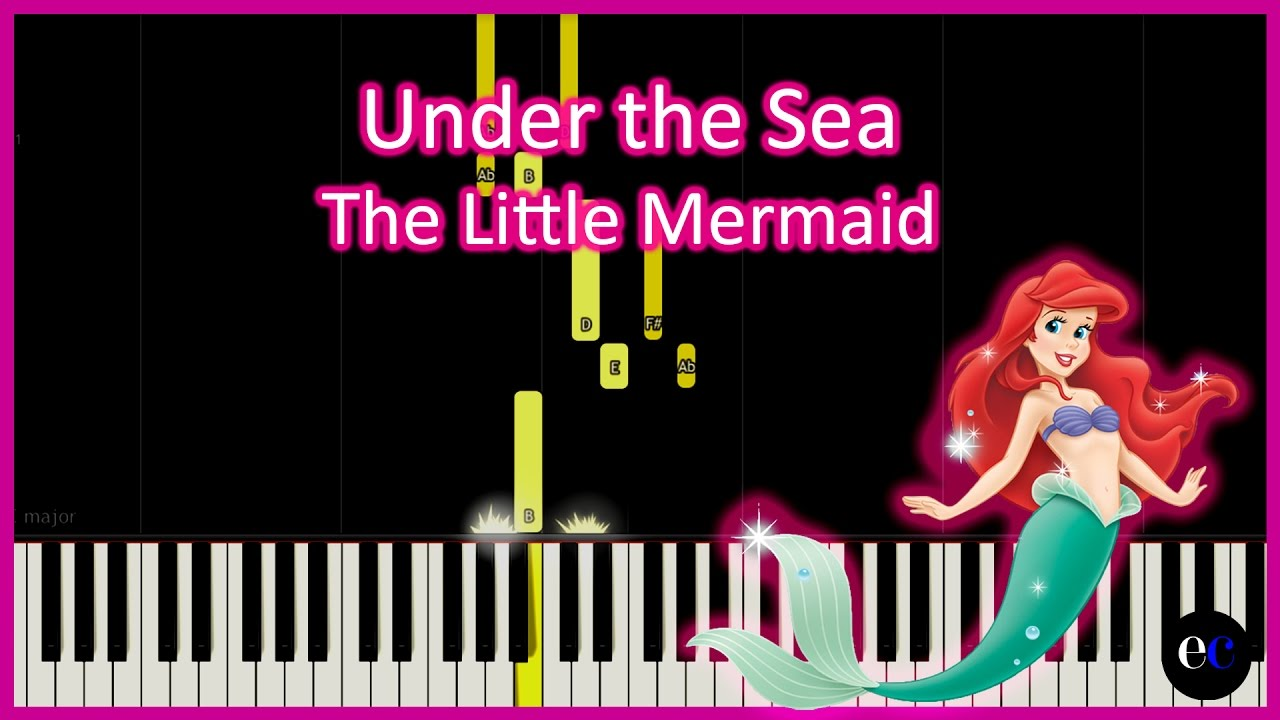 9f31717bcea How to Play Under the Sea - The Little Mermaid Piano Tutorial ...