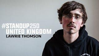 #StandUp250 United Kingdom - Lawrie Thompson