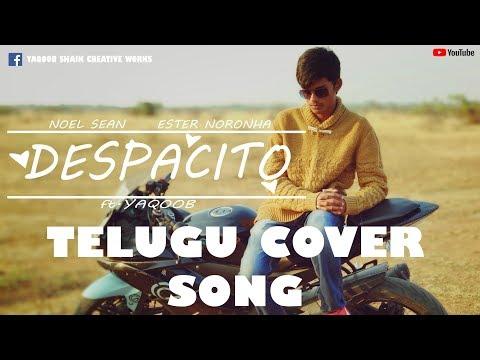 Despacito Telugu Cover Full Video | Noel Sean | Ester Noronha | Yaqoob | 2018 cover songs
