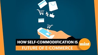 How self-commodification is becoming the future of e-commerce