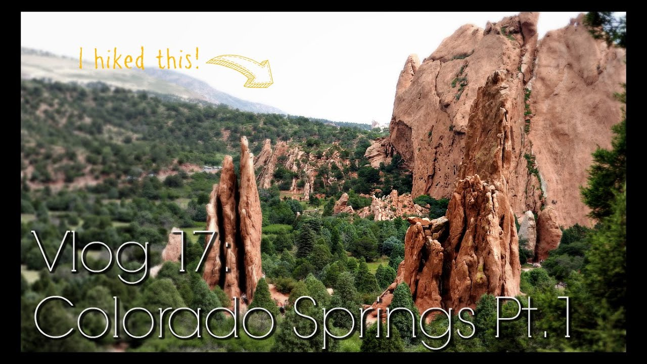 Vlog 17: Colorado Pt 1: Hiking in the Garden of the Gods, Day 1 at ...