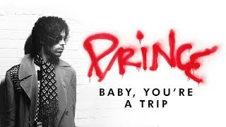 Prince - Baby You're A Trip (Official Audio)
