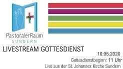 Livestream Gottesdienst 10.05.2020 live aus der St. Johannes Kirche
