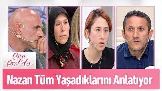 Nazan 69 gündür yaşadıklarını anlatıyor - Esra Erol'da 10 Nisan 2019