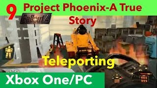 Fallout 4 Xbox One/PC Quest Mods|Project Phoenix - A True Story|Part 9-Teleporting