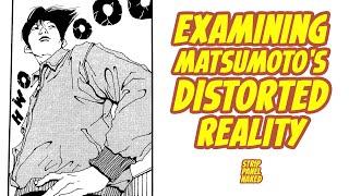 Examining Matsumoto's Distorted Reality | Ping Pong | Strip Panel Naked