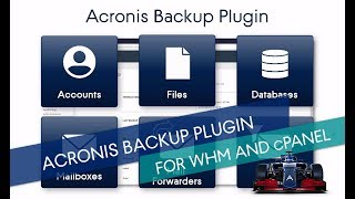How to Install, Configure and Use the Acronis Backup Plugin for WHM and cPanel: A Real-Time Training