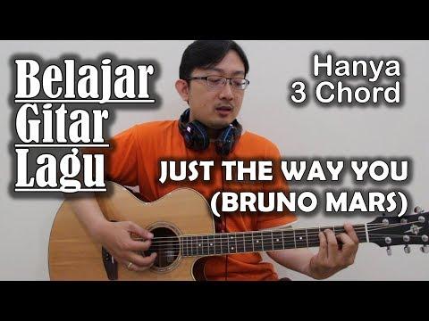 Belajar Gitar Lagu Hanya 3 Kunci - Just the way you (Bruno Mars)