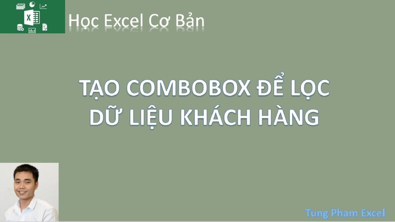 Học Excel Cơ Bản   Tạo ComboBox để lọc dữ liệu khách hàng trong excel