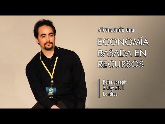 Arribando una Economía Basada en Recursos, Peter Joseph