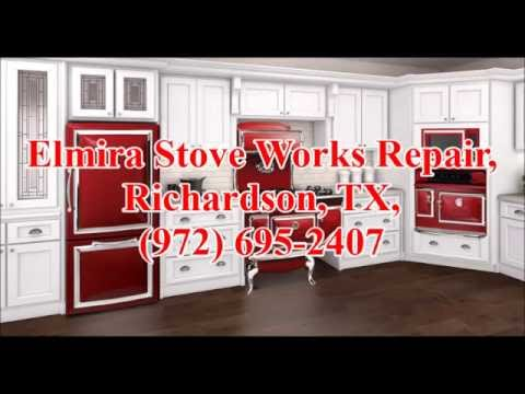 Elmira Stove Works Repair Richardson Tx 972 695 2407