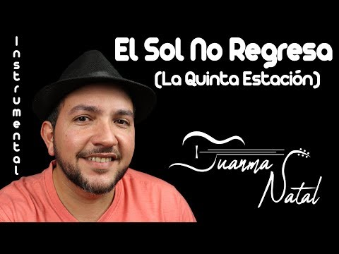 El Sol No Regresa (La Quinta Estación) INSTRUMENTAL - Juanma Natal - Guitar - Cover - Lyrics