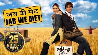Jab We Met | Full Movie | Kareena Kapoor | Shahid Kapoor | Bollywood Movie