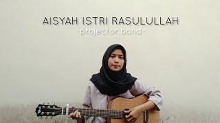 Download lagu AISYAH ISTRI RASULULLAH - PROJECTOR BAND || Akustik version by AFACOVER