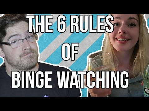 The 6 Rules of Binge Watching (ft. MostlyChelsea)