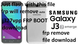 Samsung Galaxy J3 Emerge SM-J327P FRP REMOVE file (FRP BOOT J327VPP) 2018 100%