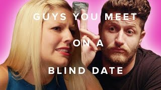 Types Of Guys You Meet On A Blind Date